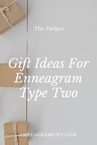 Gift Ideas For Enneagram Type Two